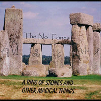 A Ring of Stones and Other Magical Things — The No Tones