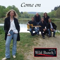 Come On — Wild Bunch