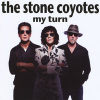 My Turn — The Stone Coyotes