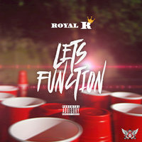 Lets Function — Royal K