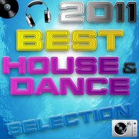 2011 Best House & Dance Selection — сборник