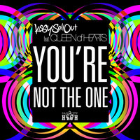 You're Not the One — Kissy Sell Out feat. Queen of Hearts