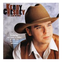 All I Need To Know — Kenny Chesney