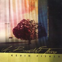 A Beautiful Thing — Kevin Fisher