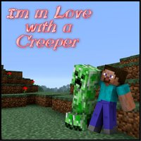 I'm in Love With a Creeper — BrainForce V