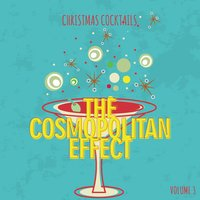 Christmas Cocktails: The Cosmopolitan Affect, Vol. 3 — сборник