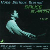 Hope Springs Eternal — Steve Wilson, Ed Howard, Adam Cruz, Bruce Barth