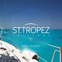 St. Tropez Chillout – Early Sunset — сборник