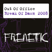 Break of Dawn 2008 — Out Of Office