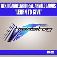 Learn To Give — Arnold Jarvis, Benji Candelario