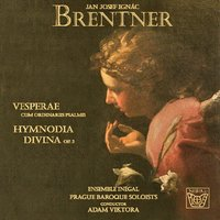 Brentner: Vesperae cum ordinariis psalmis & Hymnodia divina, Op. 3 — Adam Viktora, Inegal Ensemble, Prague Baroque Solists, Adam Viktora, Inegal Ensemble, Prague Baroque Solists