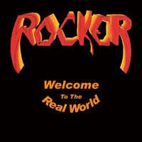 Welcome to the Real World — Rocker