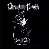 Death Club 1981-1993 — Christian Death