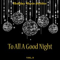 Holiday Music Jubilee: To All a Good Night, Vol. 3 — сборник