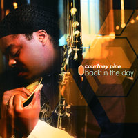Back In The Day — Courtney Pine
