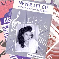 Never Let Go, Vol. 1 — Vicky Tafoya and the Big Beat