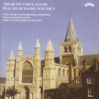 "Psalms of David Vol 9: ""Hear My Voice, O God"" — Rochester Cathedral Choir