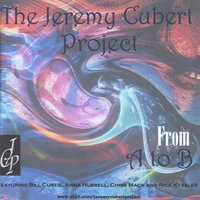 From A To B — The Jeremy Cubert Project