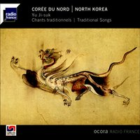 Corée du Nord: chants traditionnels — Yu Ji-Suk
