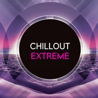 Chillout Extreme — сборник