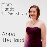 From Handel to Gershwin — Anna Thurland
