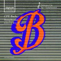 CPE Bach: Symphonies — Карл Филипп Эммануил Бах, Orchestra Of The Age Of Enlightenment, Rebecca Miller