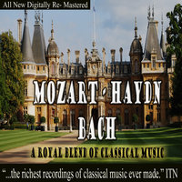 Mozart Haydn Bach A Royal Blend of Classical Music — сборник