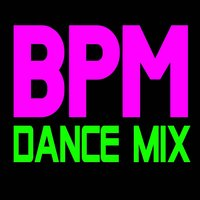 BPM Dance Mix — Ultimate Dance Factory