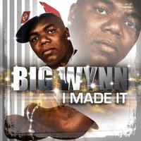I Made It - EP — Big Wynn