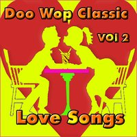 Doo Wop Classic Love Songs, Vol. 2 — сборник