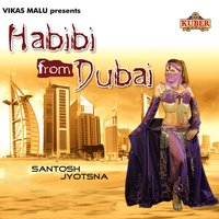 Habibi from Dubai — Santosh
