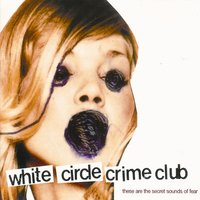 These Are The Secret Sounds Of Fear — White Circle Crime Club