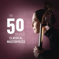 The 50 Greatest Classical Masterpieces — сборник