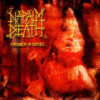 Punishment In Capitals — Napalm Death