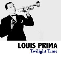 Twilight Time — Louis Prima