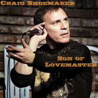Son of Lovemaster — Craig Shoemaker