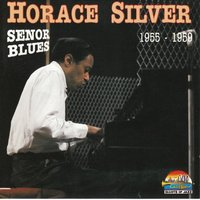 Horace Silver: Senor Blues — Horace Silver