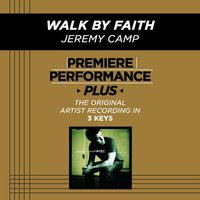 Walk By Faith (Premiere Performance Plus Track) — Jeremy Camp