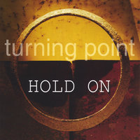 Hold On — TURNING POINT