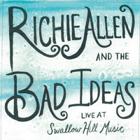 Live At Swallow Hill Music — Richie Allen & the Bad Ideas