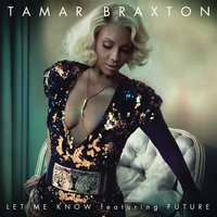 Let Me Know — Tamar Braxton, Future