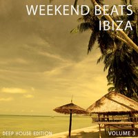 Weekend Beats - Ibiza, Vol. 3 — сборник