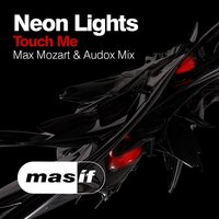 Touch Me — Neon Lights
