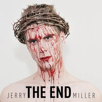 The End — Jerry Miller