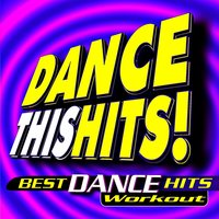 Dance This Hits! Best Dance Hits Workout — Workout Remix Factory