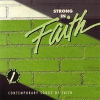 Strong In Faith: Contemporary Songs Of Faith — сборник