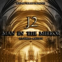 Man in the Mirror — J2, Rafferty