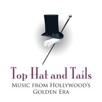 Top Hat And Tails - Music From Hollywood's Golden Era — Bing Crosby