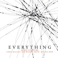 Everything — Jesus Culture