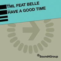 Have A Good Time — TML Feat. Belle